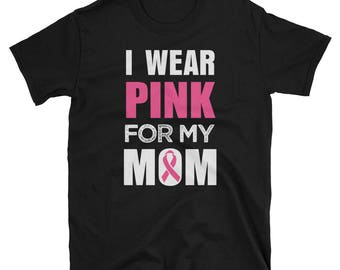 I wear Pink for my Mom Breast cancer awareness men's short sleeve t-shirt