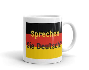 Sprechen Sie Deutsch? - Do You Speak German? German Pride German Flag Coffee Mug