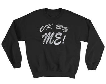 Ok By Me! Spartees Sweatshirt
