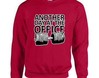 Another Day At The Office Gym Work Out Fitness Adult Unisex Designed Sweatshirt Printed Crew Neck Sweater for Women and Men