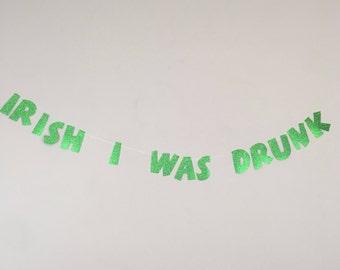 Irish I was drunk banner