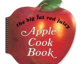 The Big Fat Juicy Apple Cookbook