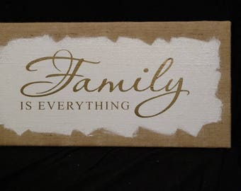 Family is Everything on Burlap Canvas