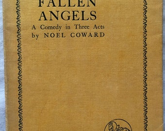 Fallen Angels: A Comedy in Three Acts by Noel Coward