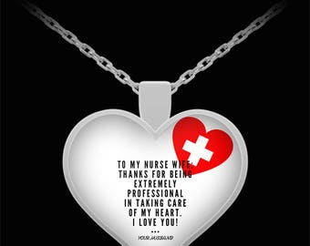 To My NURSE WIFE! Heart Pendant Shape, Premium Silver Plated Necklace.