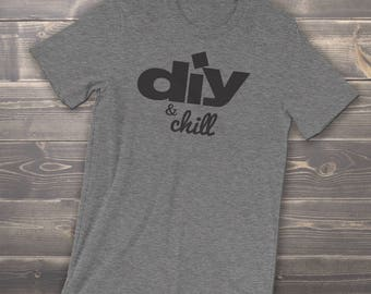 DIY and Chill - HGTV Chill Shirt - Fixer Upper Shirt - Joanna & Chip Gaines - Demo Day Shirt - Farmhouse Do It Yourself Short-Sleeve T-Shirt