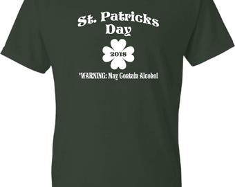 St. Patricks Day- WARNING: May Contain Alcohol Festive Shirt