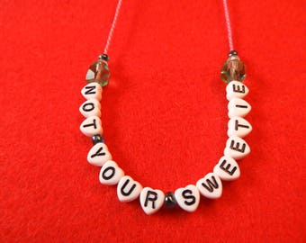 Not your sweetie necklace