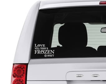 Love will Thaw a FROZEN Heart Indoor/Outdoor Decal