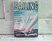 Vintage Golden Handbook - Sailing: A Guide to Handling, Equipping, Maintaining, and Buying the Small Sailboat