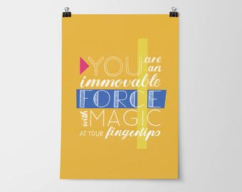 Poster A3 You Are An Immovable Force // office decor for women, inspirational wall art, hand lettering quote print, gift for her, girl power