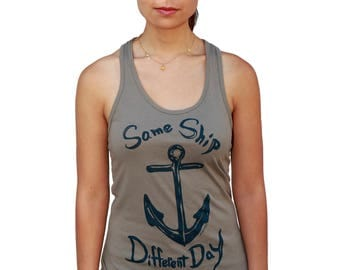 Same ship different day| Racerback Tank Top| Women's soft tanktop| Nautical| Gift for her| XS-XXL| Anchor.