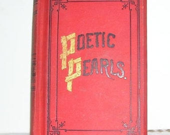 Antique 1885  Poetic Pearls Poetry Book, Gems of Poetry, Notes and Illustrations,  T.G. LaMoille, Entered Act of Congress 1883