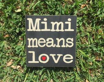 Mother's Day Gift For Grandma Mimi Means Love Custom Wood Sign ~ Personalized Grandarent Gift Gifts For Grandma ~Grandmother Sign Mimi Gift