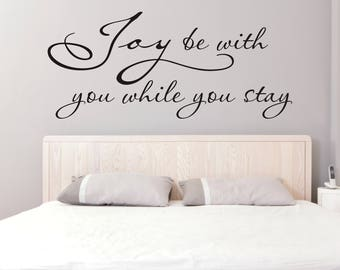 Wall Decal Quote - Vinyl Wall Decal Joy be with you while you stay - Guest bedroom Vinyl Wall Decal - Home vinyl wall decal