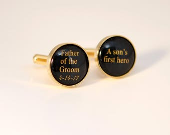 Gold cuff links, Father of Groom cuff links - Father of groom, A son's first hero Custom Color Custom words