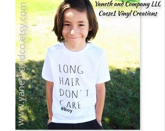 Long Hair Don't Care #BOY,#Longhairdon'tcare,Long Hair Don't Care #Boy T-shirt,Long Hair shirt for BOYS,Boys and Youth Long Hair Don't Care