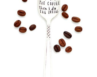 First I drink the coffee then I do the things stamped coffee spoon. Coffee Gift Idea. The ORIGINAL Hand Stamped Vintage Coffee Spoons ™