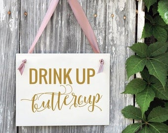 Drink Up Buttercup Sign For Wedding Party Reception | Cocktail Hour Bar Signage Banner | Drink Station | Bridal Shower Baby Shower | 1337 BW