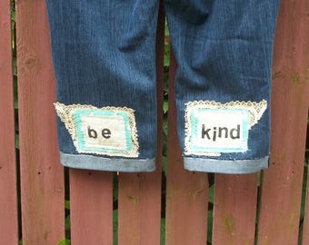 Altered Embellished Jeans BE KIND Gypsy Festival Capri pants Positive Message BOHO Cowgirl Clothing Size 14