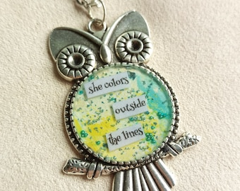 she colors outside the lines - Owl Art Pendant - Inspirational Message - FREE SHIPPING