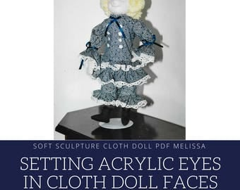 Soft Sculpture Cloth Doll PDF Melissa: Setting  Acrylic Eyes in Cloth doll faces. OOAK Doll , Soft Sculpture Doll.
