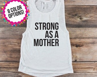 Strong as a Mother/ Womens Workout Tank Muscle Tank Mom Life Shirt Crossfit TankTop Custom Workout Tank Womens Graphic Tee Tired as a Mother