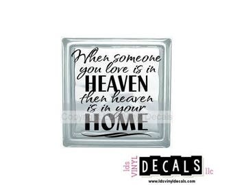 When someone you love is in HEAVEN then heaven is in your HOME - Memorial Vinyl Lettering for Glass Blocks