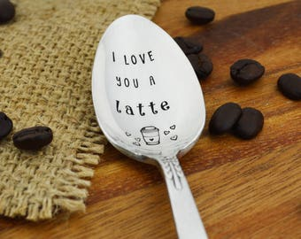 I Love You A Latte Hand Stamped Coffee Spoon • Stamped Silverware • Gift Idea for Espresso Lover