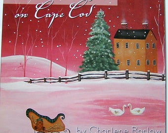 Charlene Barlow Winter Days & Holidays on Cape Cod Tole Painting Book