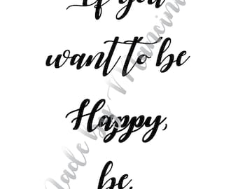 If You Want to Be Happy, Be-- Downloadable Word Art