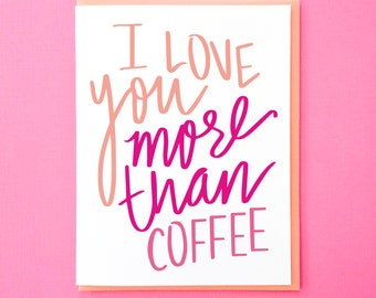 Coffee Card. Funny Love You Card. Mother's Day Card. From Husband. Funny Boyfriend Anniversary. Best Friend Card. From Daughter