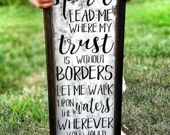 Spirit Lead Me Where My Trust is Without Borders Sign - Spirit Lead Me Sign - Spirit Lead Me - Hillsong United Spirit Song