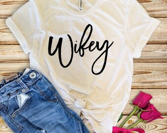 Wifey Shirt, Just Married Shirts, Gift for Wife, Engagement Gift, Honeymoon Gift, Bride, Shirt, Wifey, honeymoon