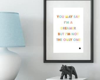 I'm a dreamer print | Tomfo | wall art decor | downloadable prints | quote art | quote prints | wall art | john lennon print | printable