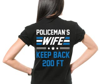 Policeman's Wife T-Shirt Gift For Wife Funny Birthday gift Proud Policeman's Wife Tee Shirt