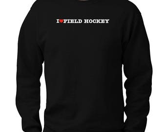 I Love Field Hockey Sweatshirt