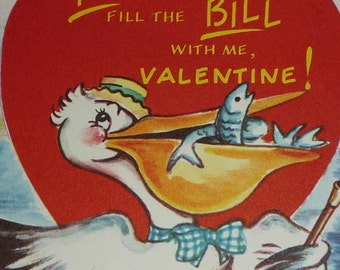 You Fit the Bill, Valentine - Pelican with Bill Full of Fish Vintage 1950s Valentine Card
