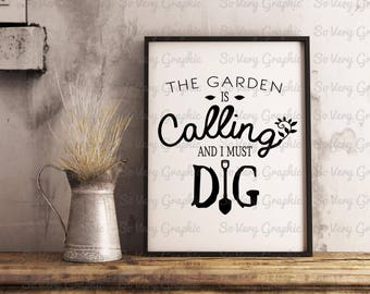 The Garden Is Calling and I Must Dig | Cutting File | Printable | svg | eps | dxf | png | Gardener | Nature | Dig | Shovel | Spade | Grow