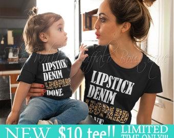 10 Dollar Tee! Lipstick Denim Leopard Done Tee/unisex/tee/mom life/Trending Shirt/Trending/cool mom/gift for her/Best Seller/Valentines