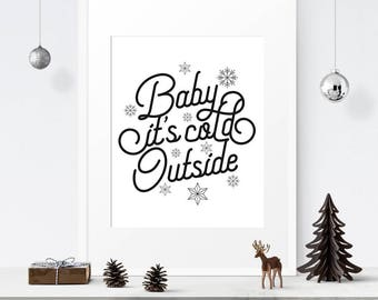 Baby it's cold outside, Christmas printable decor, Modern holiday decor, Christmas decor, Typography decor, Instant download, xmas wall art