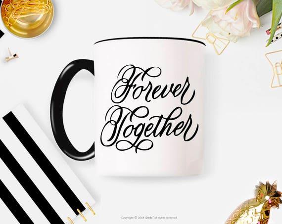 Forever Together Coffee Mug Coffee Mug Gift Christmas Gift for BFF for girlfriend 26O