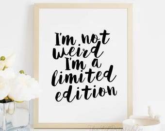 Merveilleux Iu0027m Not Weird I Am A Limited Edition, Typography Print, Beauty Room