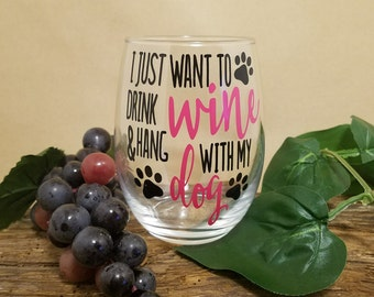 Dog Wine Glass, Wine Glass, Drink Wine Hang With My Dog, Wine And Dogs, Wine Gift, Wine Dog Gifts, Wine Lover Gift, Personalized Wine Glass