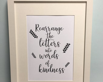 Black 'Rearrange the letters into words of Kindness' Art Print- Instant Download