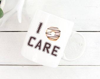 Donut Mug,I Donut Care Mug, Donut Coffee Mug,I Love Donuts,Donut Coffee Cup,Donut Decorations,I Dont Care Mug, Zero Fucks Given, Donut Gift