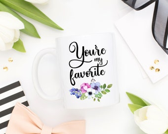 Best Friend Gift,Youre My Favorite Mug,Valentines Day Gift For Girlfriend,Anniversary Gift,Gift For Bestie,Sister Gift,Long Distance Friend