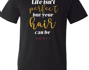 MONAT Life isn't perfect, but your hair can be