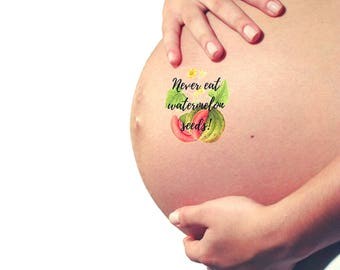 Watermelon floral quote temporary tattoo / Baby shower favors / Baby reveal / Hilarious tattoo for new mom / Tattoo for pregnant, stomach