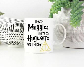 Harry Potter Mug - Potter Fan - Harry Mug - Hogwarts Teacher - Muggles Mug - Mugs For Wizards 0 Hogwarts - Teacher Gift - Teacher Mug